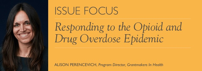 Issue Focus – Responding to the Opioid and Drug Overdose Epidemic