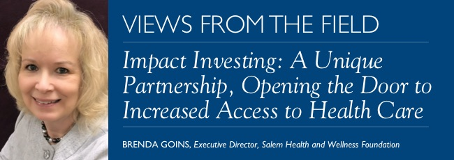 Views from the Field – Impact Investing: A Unique Partnership, Opening the Door to Increased Access to Health Care