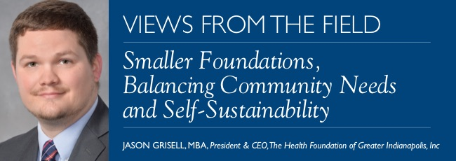 Views from the Field – Smaller Foundations, Balancing Community Needs and Self-Sustainability