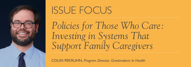 Policies for Those Who Care: Investing in Systems that Support Family Caregivers