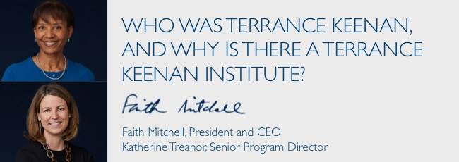 Who was Terrance Keenan, and Why is There a Terrance Keenan Institute?