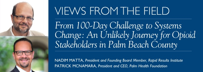 VFF: From 100-Day Challenge to Systems Change: An Unlikely Journey for Opioid Stakeholders in Palm Beach County