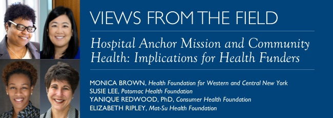 Hospital Anchor Mission and Community Health: Implications for Health Funders