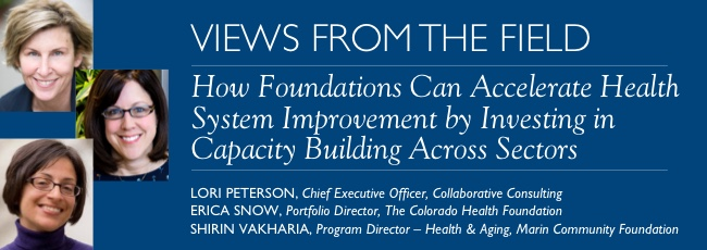 How Foundations Can Accelerate Health System Improvement by Investing in Capacity Building Across Sectors