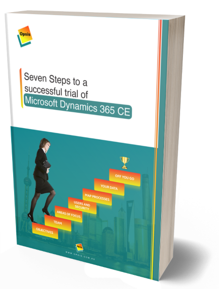 Seven Steps to a  successful trial of  Microsoft Dynamics 365