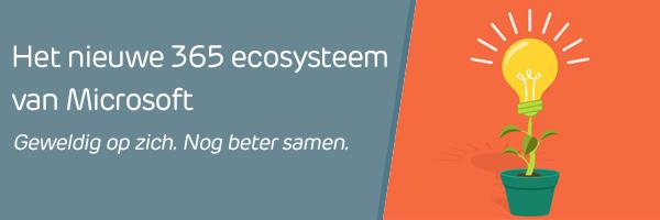 Het nieuwe 365 ecosysteem van Microsoft