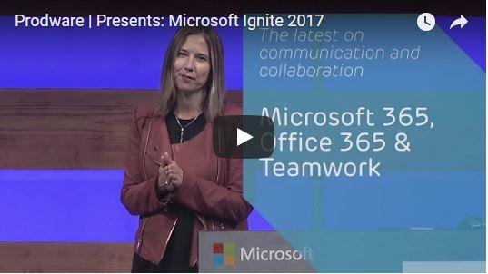 Prodware presents: Microsoft Ignite 2017