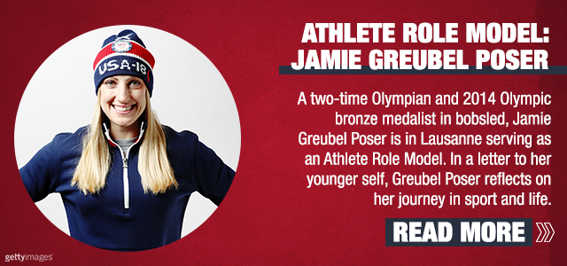 image of Jamie smiling with title athlete role model Jamie Greubel Poser and text A two-time Olympian and 2014 Olympic bronze medalist in bobsled, Jamie Greubel Poser is in Lausanne serving as an Athlete Role Model. In a letter to her younger self, Greubel Poser reflects on her journey in sport and life.
